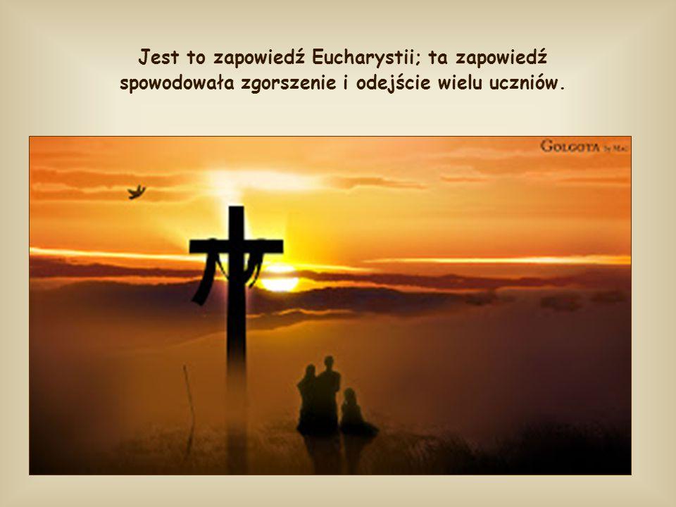 """Słowa Jezusa stają się bardziej tajemnicze i trudne, kiedy zaczyna mówić o sobie: """"Chlebem, który Ja dam, jest moje ciało, [wydane] za życie świata"""" ("""