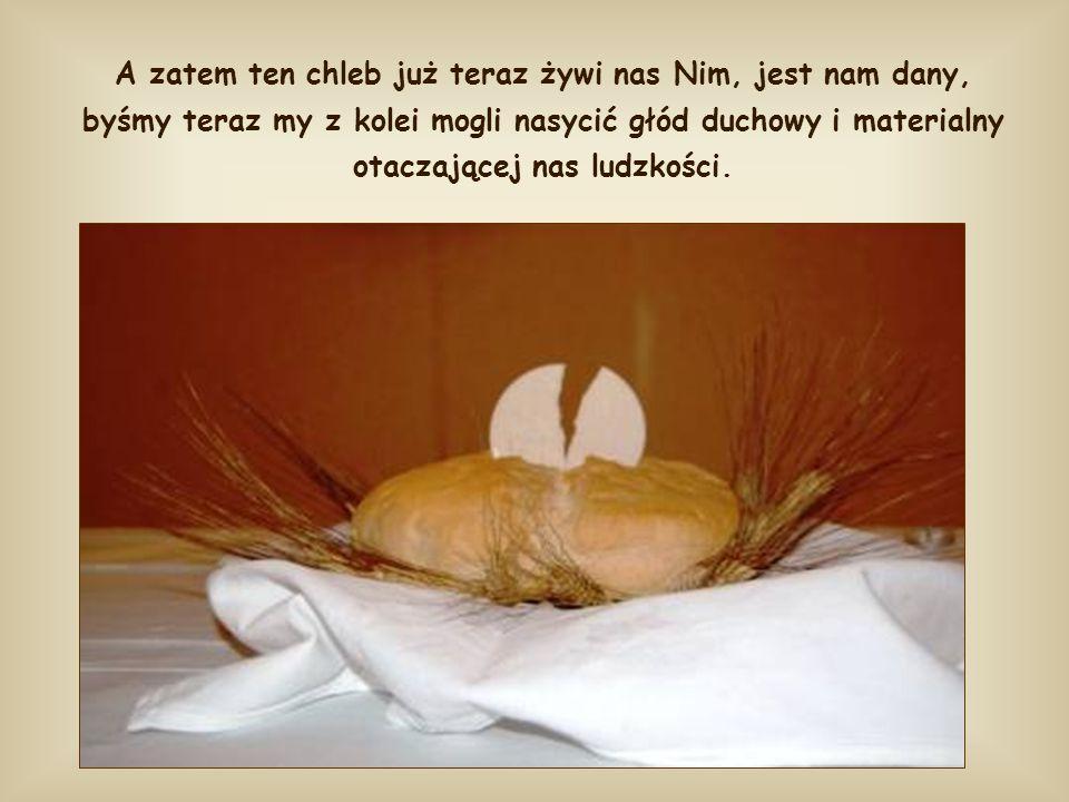 Ja jestem chlebem życia.