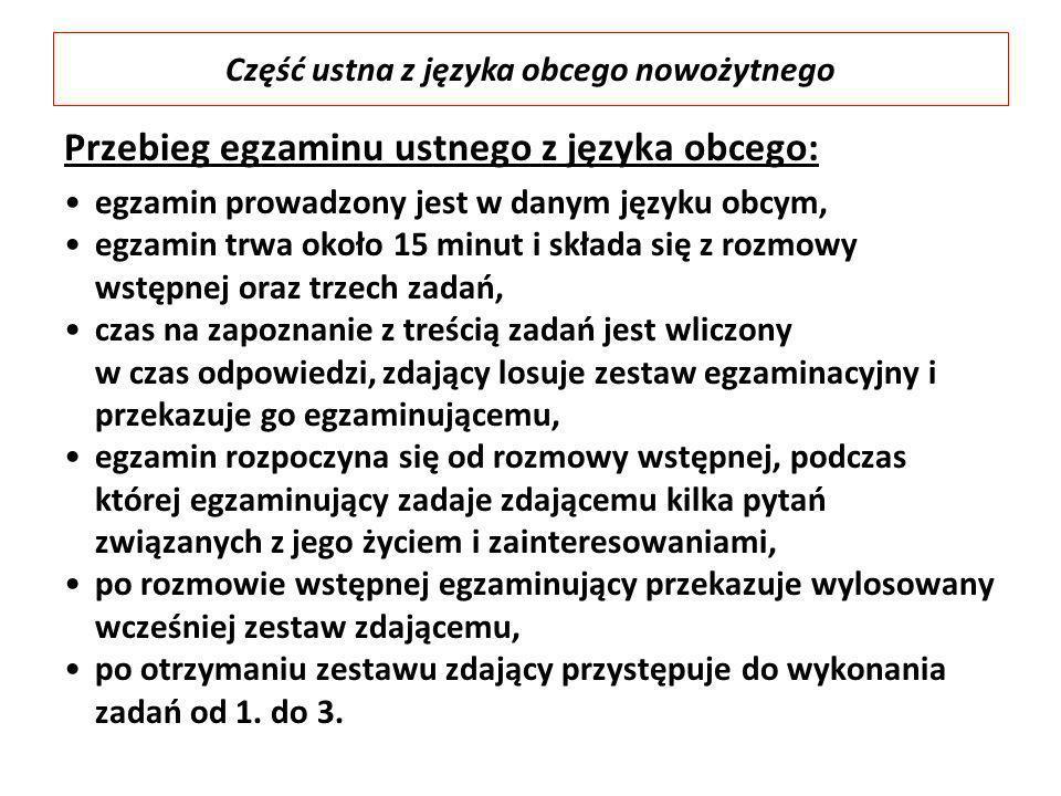 Przebieg egzaminu ustnego z języka obcego: egzamin prowadzony jest w danym języku obcym, egzamin trwa około 15 minut i składa się z rozmowy wstępnej o