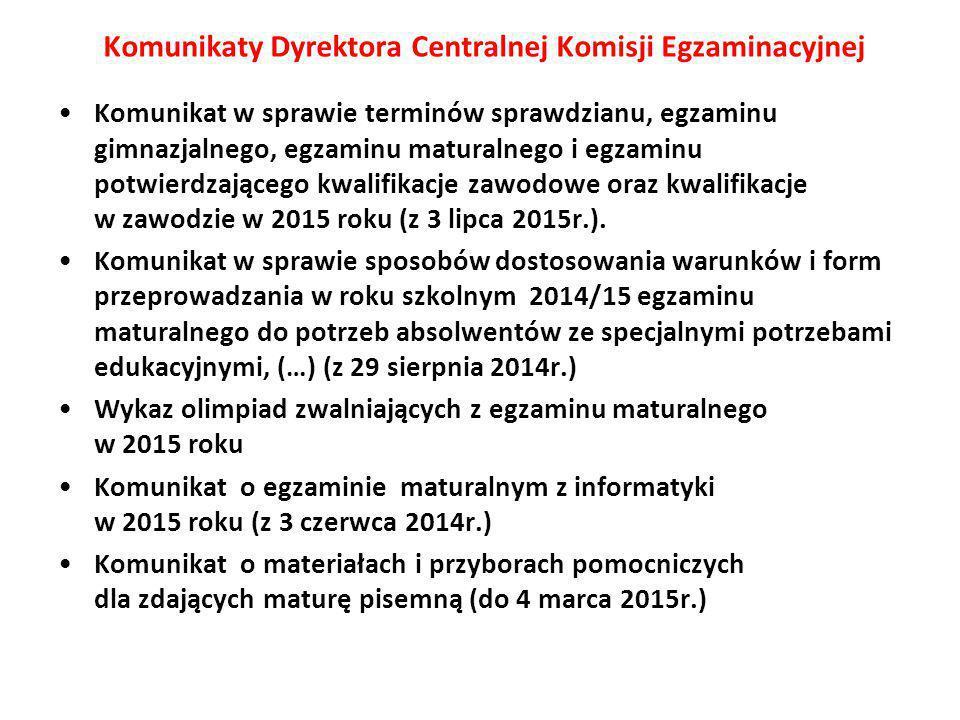 Komunikaty Dyrektora Centralnej Komisji Egzaminacyjnej Komunikat w sprawie terminów sprawdzianu, egzaminu gimnazjalnego, egzaminu maturalnego i egzami