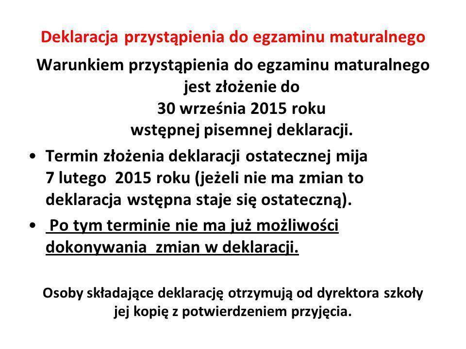 Warunkiem przystąpienia do egzaminu maturalnego jest złożenie do 30 września 2015 roku wstępnej pisemnej deklaracji.