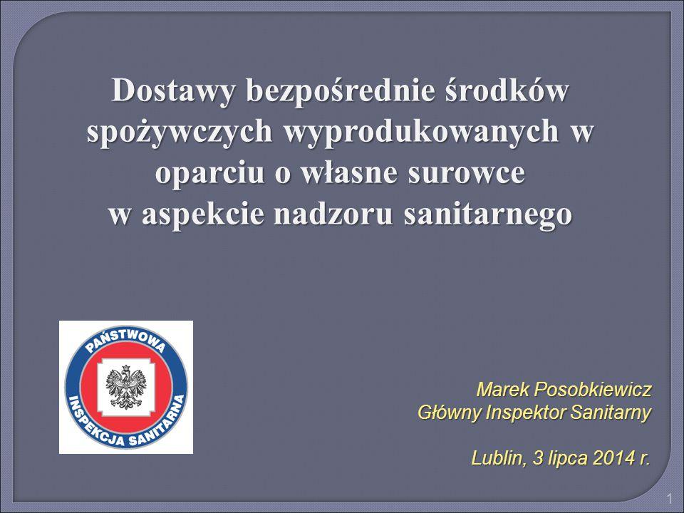 Marek Posobkiewicz Główny Inspektor Sanitarny Lublin, 3 lipca 2014 r. Dostawy bezpośrednie środków spożywczych wyprodukowanych w oparciu o własne suro
