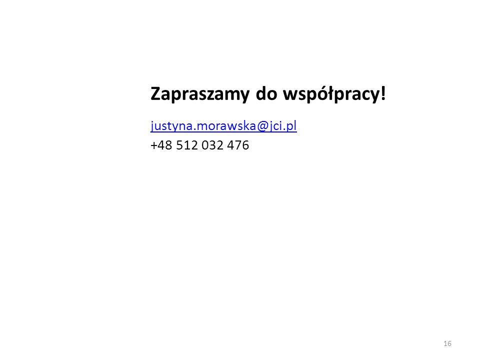 Zapraszamy do współpracy! justyna.morawska@jci.pl +48 512 032 476 16