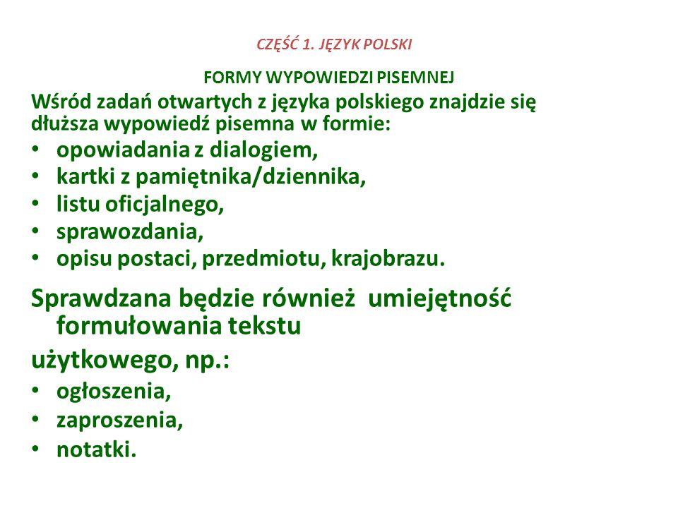 FORMY WYPOWIEDZI PISEMNEJ Wśród zadań otwartych z języka polskiego znajdzie się dłuższa wypowiedź pisemna w formie: opowiadania z dialogiem, kartki z