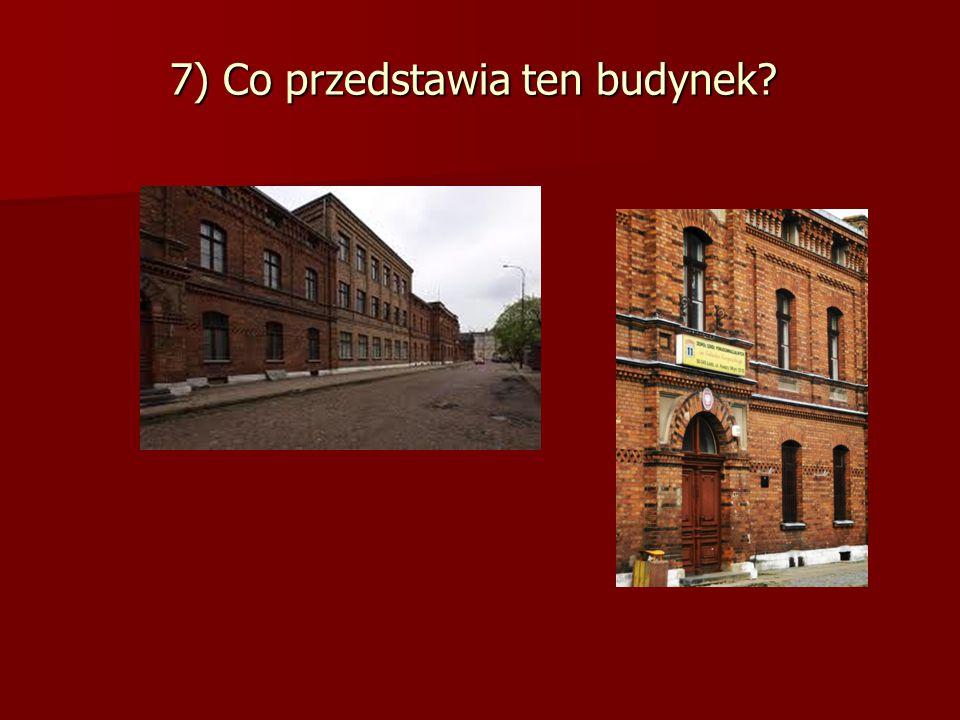 7) Co przedstawia ten budynek