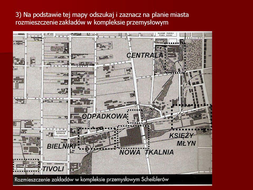 3) Na podstawie tej mapy odszukaj i zaznacz na planie miasta rozmieszczenie zakładów w kompleksie przemysłowym