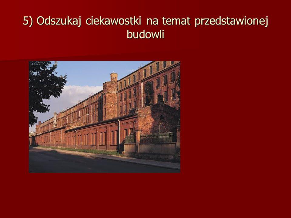 16) Podaj znaczenie obiektu dla architektury przemysłowej Łodzi