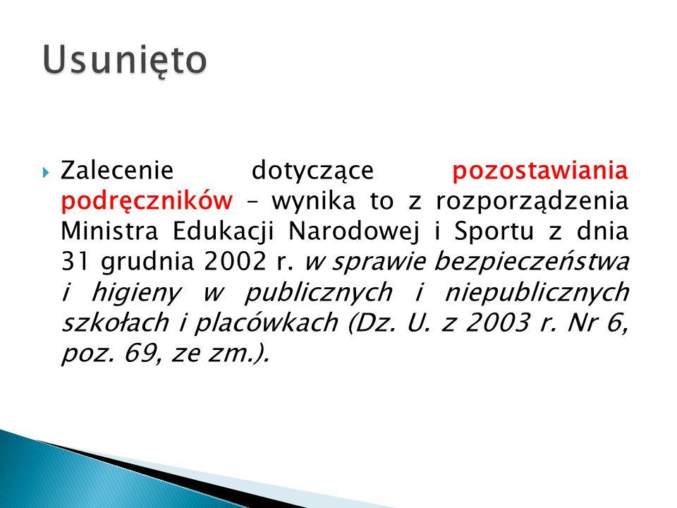  Zalecenie dotyczące pozostawiania podręczników – wynika to z rozporządzenia Ministra Edukacji Narodowej i Sportu z dnia 31 grudnia 2002 r.