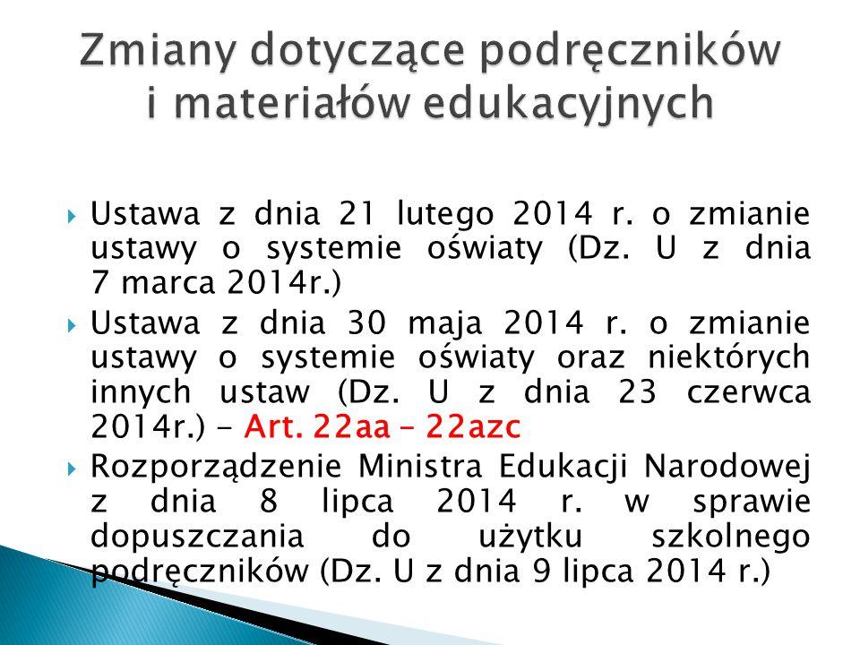  Ustawa z dnia 21 lutego 2014 r.o zmianie ustawy o systemie oświaty (Dz.