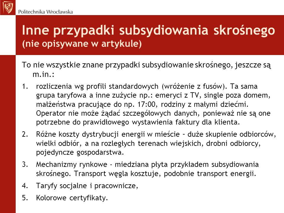 Inne przypadki subsydiowania skrośnego (nie opisywane w artykule) To nie wszystkie znane przypadki subsydiowanie skrośnego, jeszcze są m.in.: 1.rozliczenia wg profili standardowych (wróżenie z fusów).