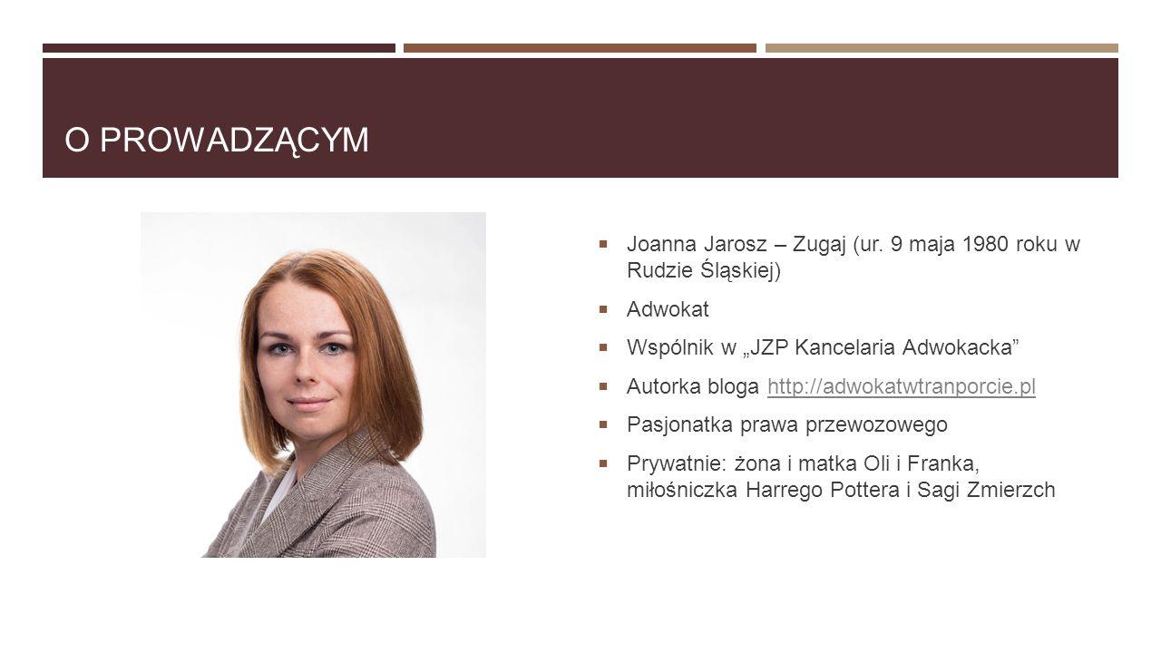 """O PROWADZĄCYM  Joanna Jarosz – Zugaj (ur. 9 maja 1980 roku w Rudzie Śląskiej)  Adwokat  Wspólnik w """"JZP Kancelaria Adwokacka""""  Autorka bloga http:"""