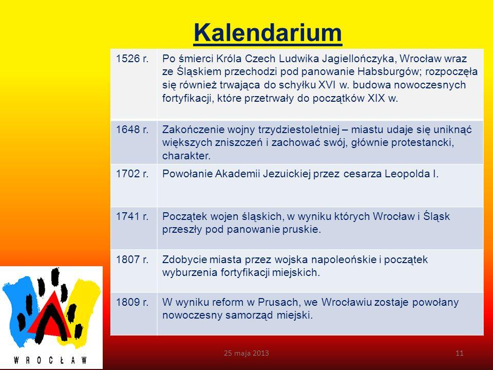 Kalendarium 10 1000 r.Wrocław staje się siedzibą biskupstwa. Ukazanie się bulli papieskiej – najstarszej, zachowanej, pisemnej wzmianki o Wrocławiu 12