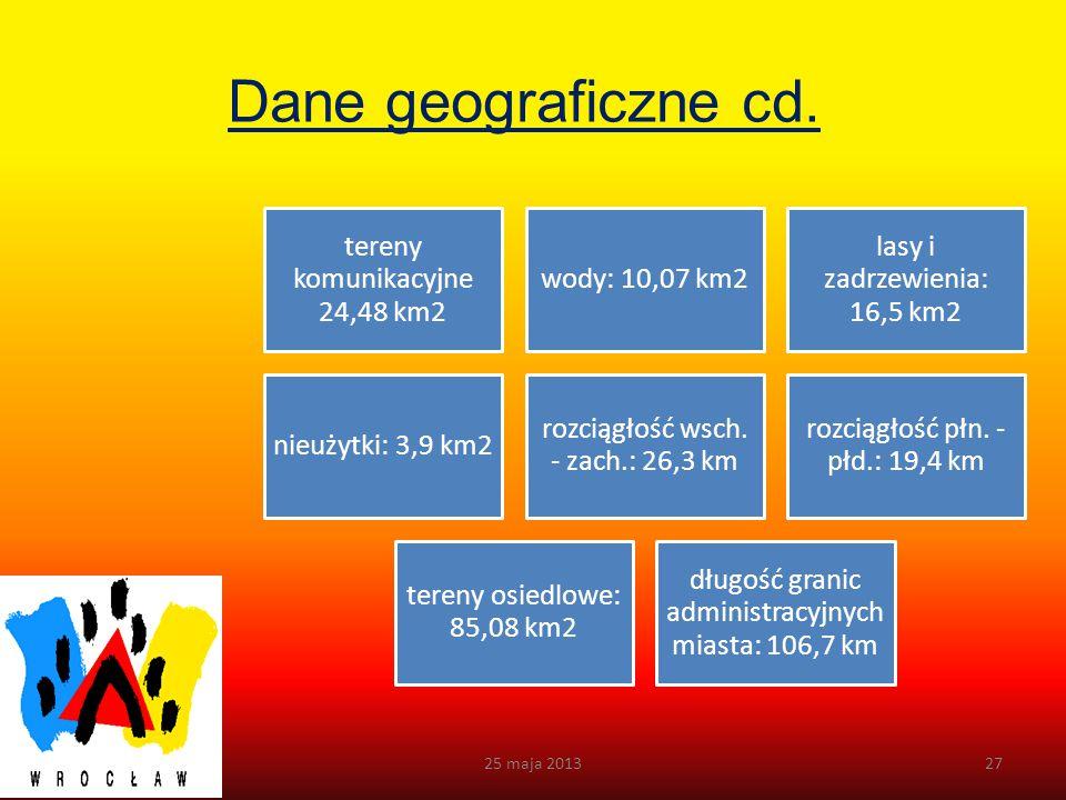 Dane geograficzne 25 maja 201326 Położenie: centrum Niziny Śląskiej 51 07 ' szerokości płn. 17 02 ' dł. wsch. Powierzchnia ogółem: 293 km2 Użytki roln