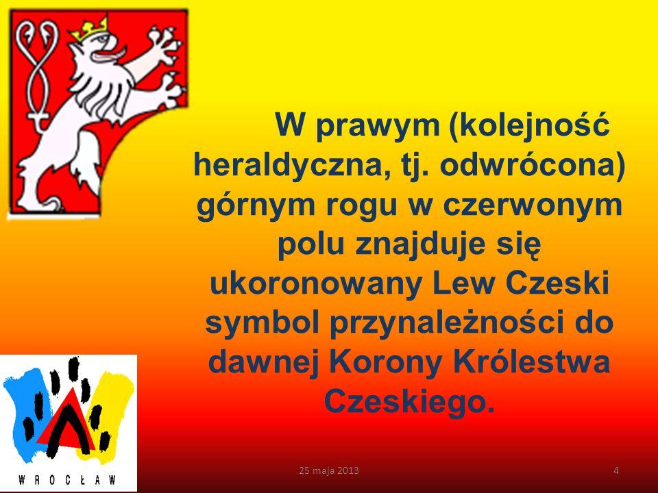 Kalendarium 25 maja 201314 1811 r.Powołanie państwowego, pruskiego uniwersytetu we Wrocławiu (Uniwersytet Wrocławski).