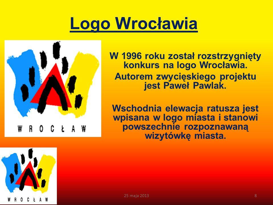 W prawym dolnym, złotym polu znajduje się duża litera W od łacińskiej nazwy miasta Wratislavia. 25 maja 20137