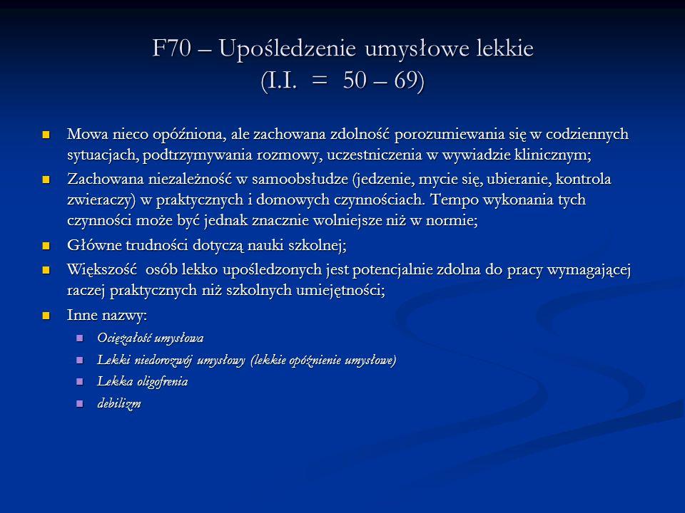 F70 – Upośledzenie umysłowe lekkie (I.I.