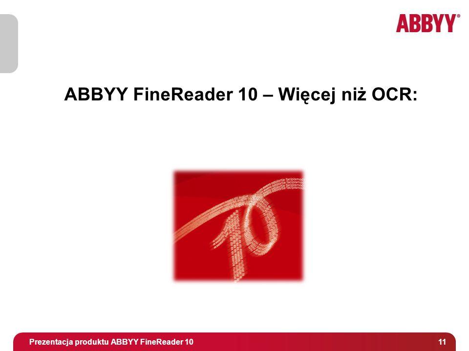 Tytuł i osoba prowadząca 11 ABBYY FineReader 10 – Więcej niż OCR: Prezentacja produktu ABBYY FineReader 10