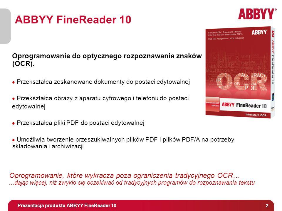 Tytuł i osoba prowadząca 2 ABBYY FineReader 10 Prezentacja produktu ABBYY FineReader 10 Oprogramowanie do optycznego rozpoznawania znaków (OCR).