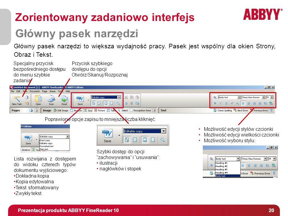 Tytuł i osoba prowadząca 20 Prezentacja produktu ABBYY FineReader 10 Główny pasek narzędzi to większa wydajność pracy.