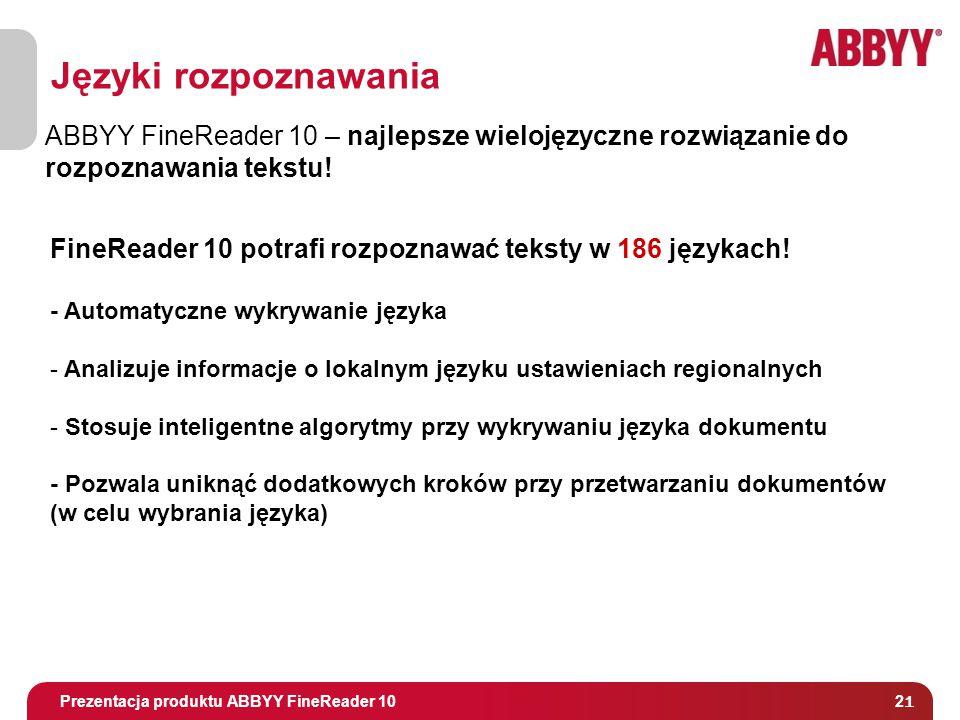Tytuł i osoba prowadząca 2121 Języki rozpoznawania Prezentacja produktu ABBYY FineReader 10 ABBYY FineReader 10 – najlepsze wielojęzyczne rozwiązanie do rozpoznawania tekstu.