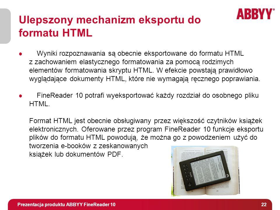 Tytuł i osoba prowadząca Ulepszony mechanizm eksportu do formatu HTML Wyniki rozpoznawania są obecnie eksportowane do formatu HTML z zachowaniem elastycznego formatowania za pomocą rodzimych elementów formatowania skryptu HTML.