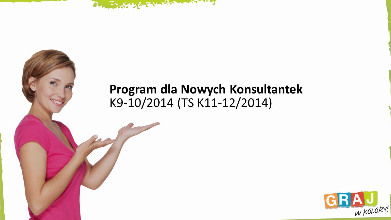 Program dla Nowych Konsultantek K9-10/2014 (TS K11-12/2014)