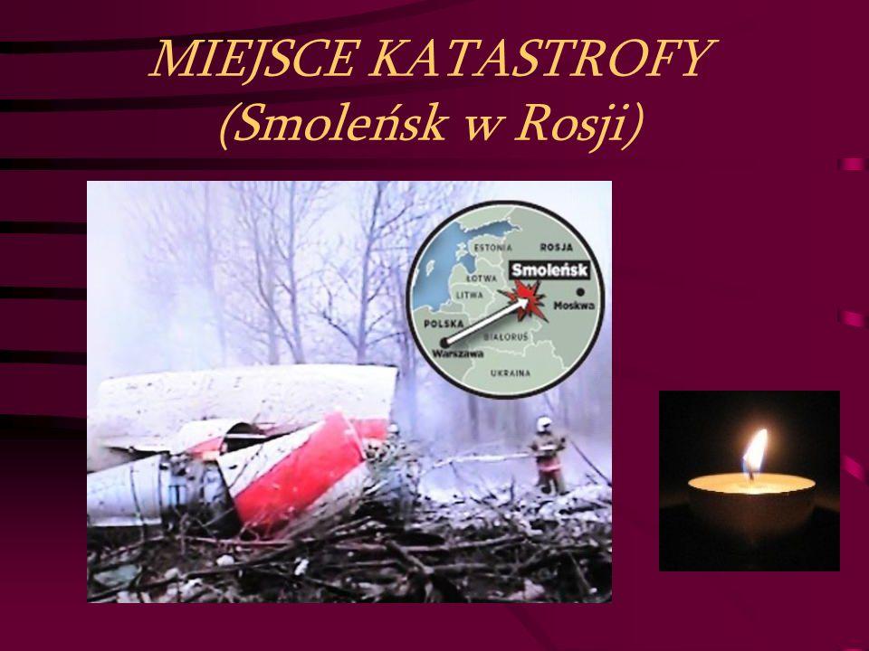 10 kwietnia 2010 roku o godz.8.56. w Smoleńsku (Rosja) rozbił się prezydencki samolot Tu - 154.