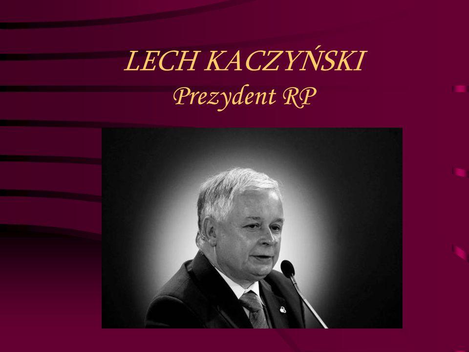 LECH KACZYŃSKI Prezydent RP