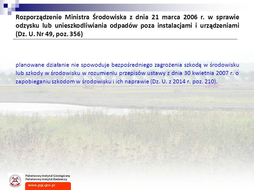 www.pgi.gov.p l Państwowy Instytut Geologiczny Państwowy Instytut Badawczy planowane działanie nie spowoduje bezpośredniego zagrożenia szkodą w środowisku lub szkody w środowisku w rozumieniu przepisów ustawy z dnia 30 kwietnia 2007 r.