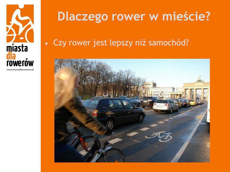 Dlaczego rower w mieście? Czy rower jest lepszy niż samochód?