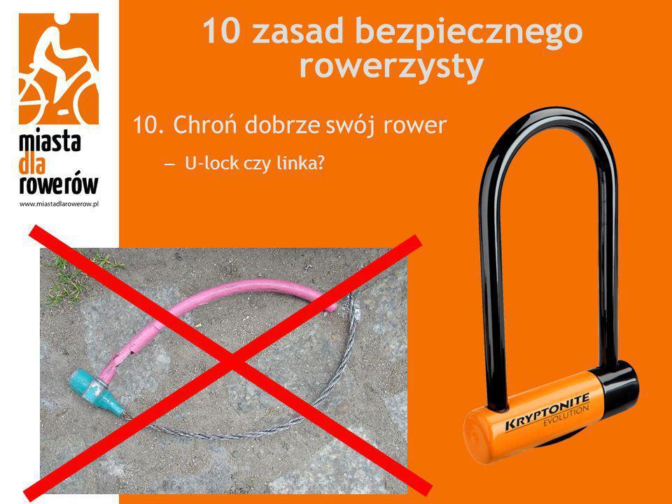 10 zasad bezpiecznego rowerzysty 10. Chroń dobrze swój rower – U-lock czy linka?