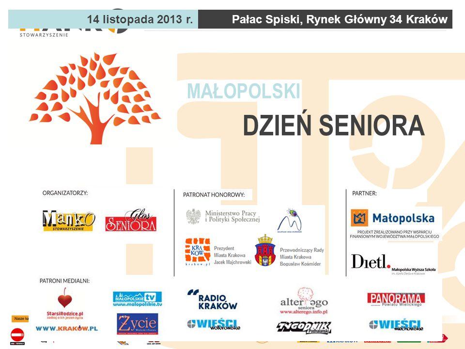 14 listopada 2013 r.Pałac Spiski, Rynek Główny 34 Kraków MAŁOPOLSKI DZIEŃ SENIORA