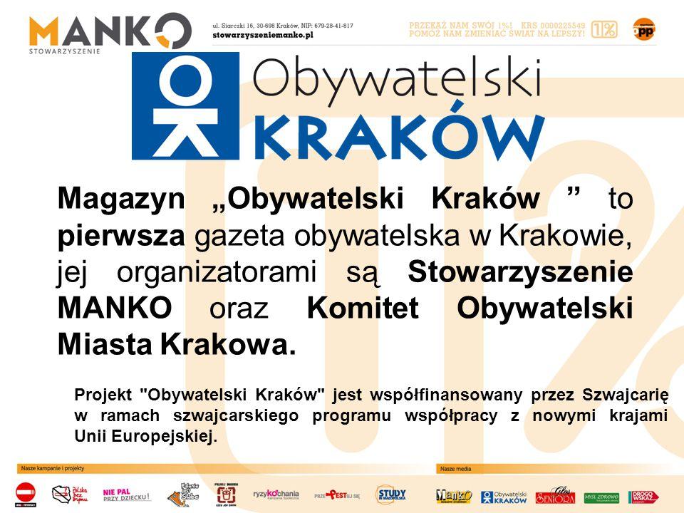 """Magazyn """"Obywatelski Kraków to pierwsza gazeta obywatelska w Krakowie, jej organizatorami są Stowarzyszenie MANKO oraz Komitet Obywatelski Miasta Krakowa."""