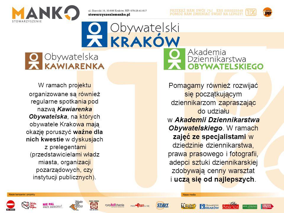 W ramach projektu organizowane są również regularne spotkania pod nazwą Kawiarenka Obywatelska, na których obywatele Krakowa mają okazję poruszyć ważne dla nich kwestie w dyskusjach z prelegentami (przedstawicielami władz miasta, organizacji pozarządowych, czy instytucji publicznych).