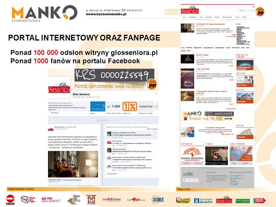 PORTAL INTERNETOWY ORAZ FANPAGE Ponad 100 000 odsłon witryny glosseniora.pl Ponad 1000 fanów na portalu Facebook