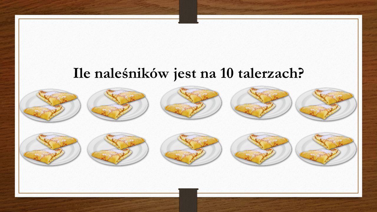 Ile naleśników jest na 10 talerzach?