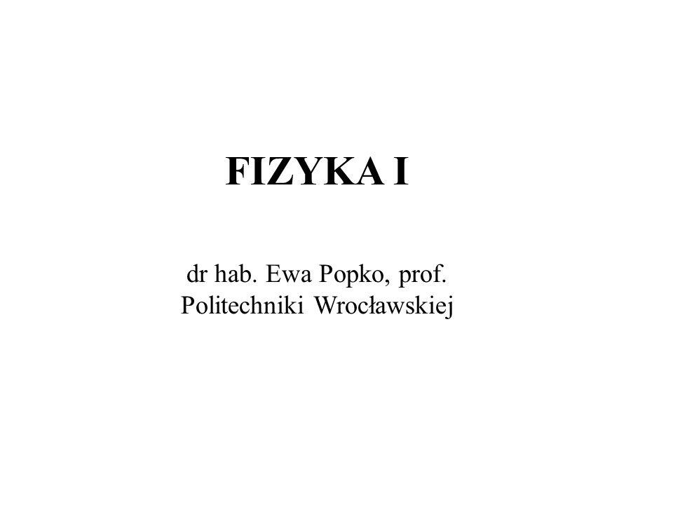 FIZYKA I dr hab. Ewa Popko, prof. Politechniki Wrocławskiej