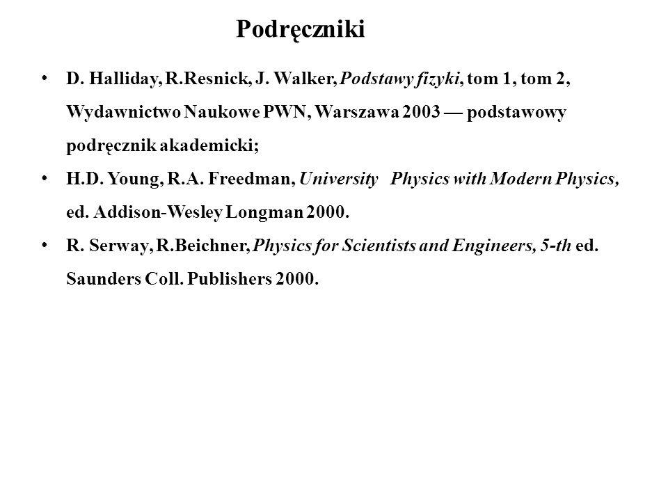 Podręczniki D. Halliday, R.Resnick, J. Walker, Podstawy fizyki, tom 1, tom 2, Wydawnictwo Naukowe PWN, Warszawa 2003 — podstawowy podręcznik akademick