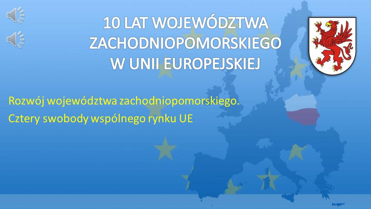 Rozwój województwa zachodniopomorskiego. Cztery swobody wspólnego rynku UE