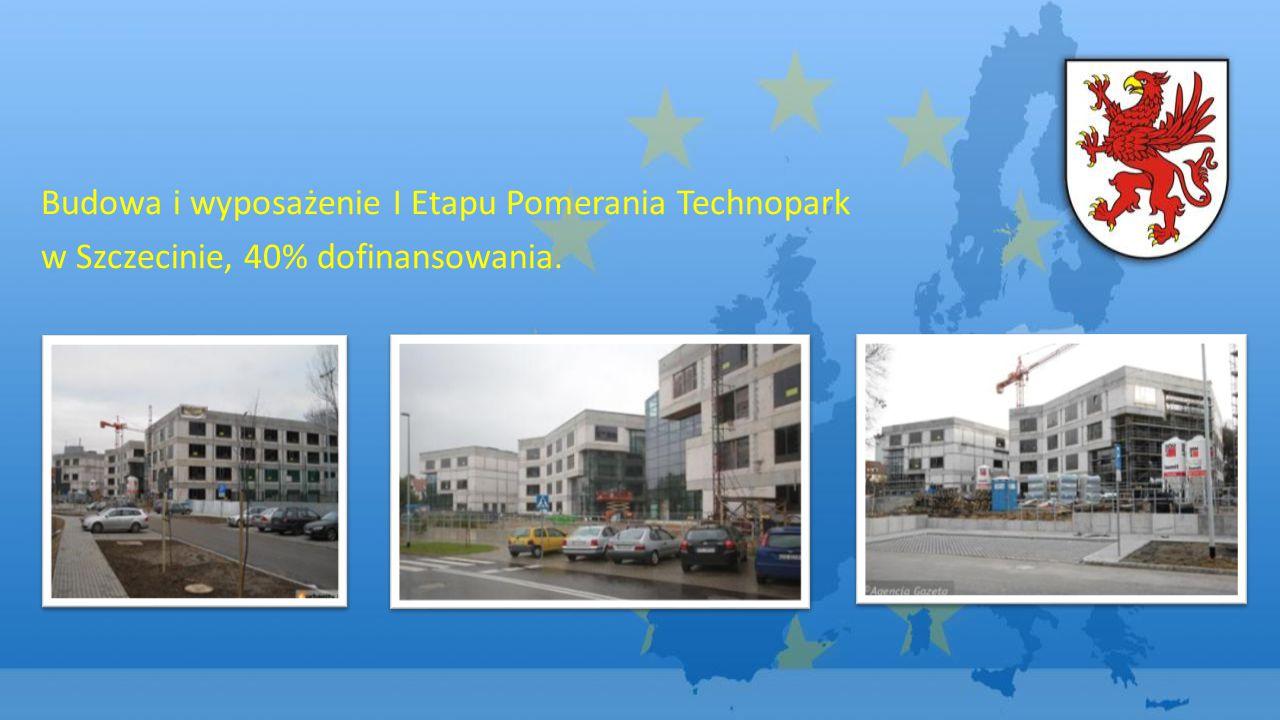 Budowa i wyposażenie I Etapu Pomerania Technopark w Szczecinie, 40% dofinansowania.