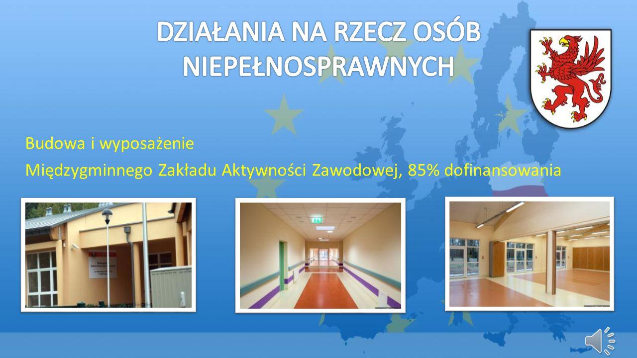 Budowa i wyposażenie Międzygminnego Zakładu Aktywności Zawodowej, 85% dofinansowania