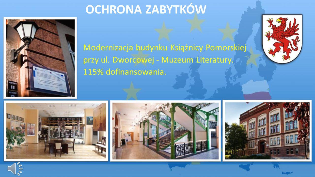 OCHRONA ZABYTKÓW Modernizacja budynku Książnicy Pomorskiej przy ul. Dworcowej - Muzeum Literatury. 115% dofinansowania.
