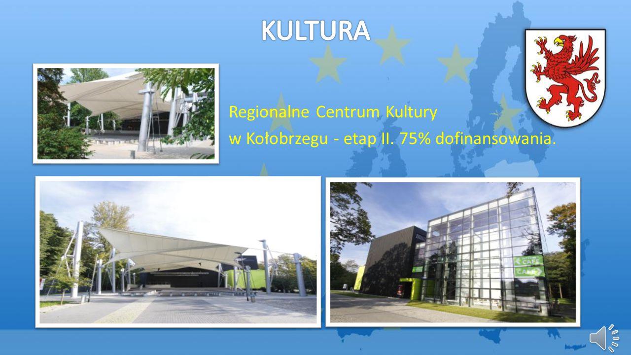 Regionalne Centrum Kultury w Kołobrzegu - etap II. 75% dofinansowania.