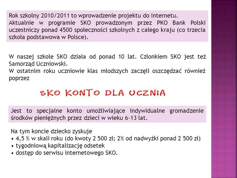 W naszej szkole SKO działa od ponad 10 lat. Członkiem SKO jest też Samorząd Uczniowski. W ostatnim roku uczniowie klas młodszych zaczęli oszczędzać ró