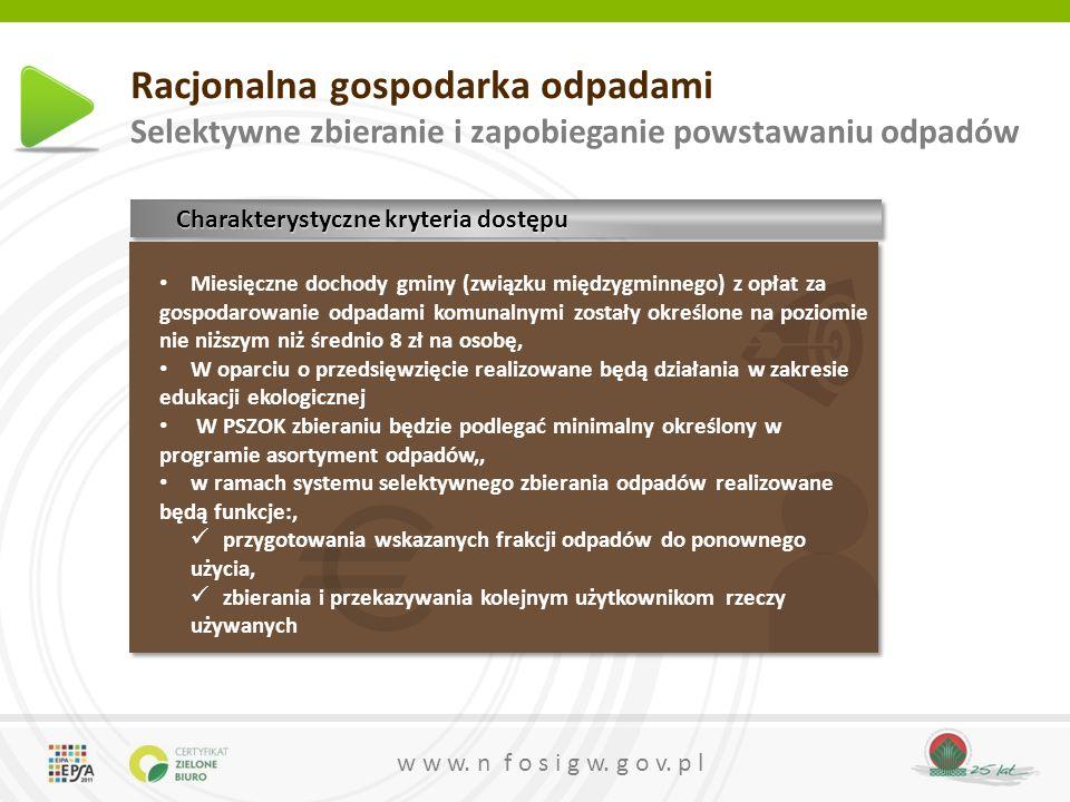 w w w. n f o s i g w. g o v. p l Racjonalna gospodarka odpadami Selektywne zbieranie i zapobieganie powstawaniu odpadów Charakterystyczne kryteria dos