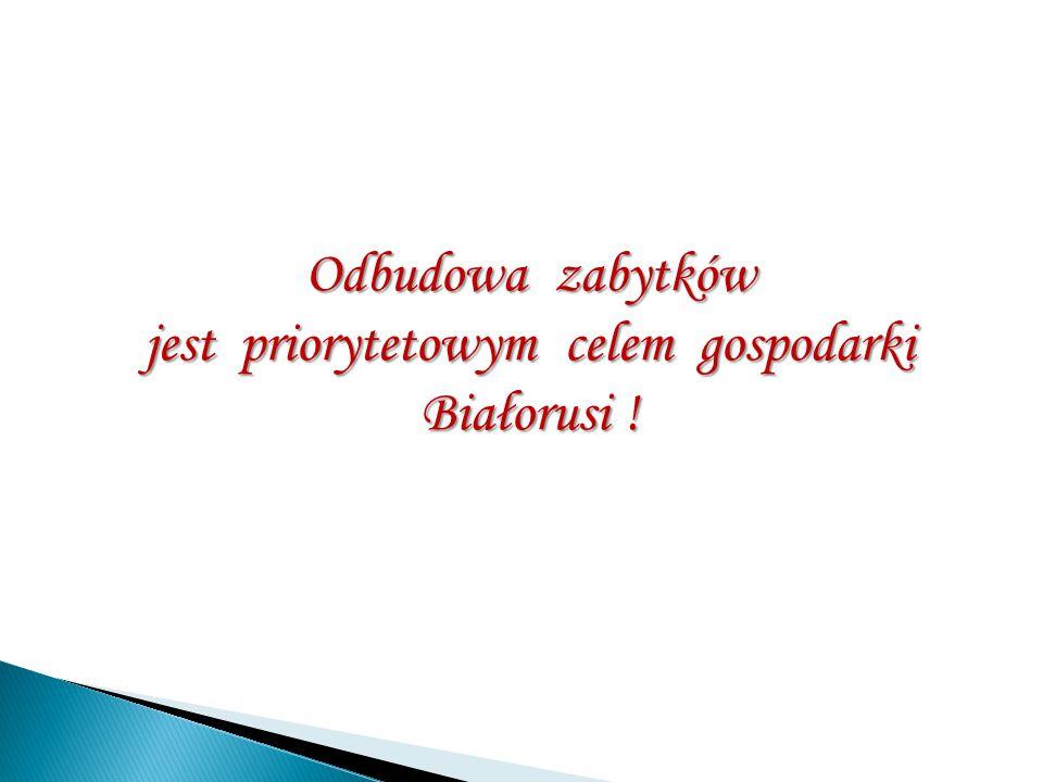 Odbudowa zabytków jest priorytetowym celem gospodarki Białorusi !