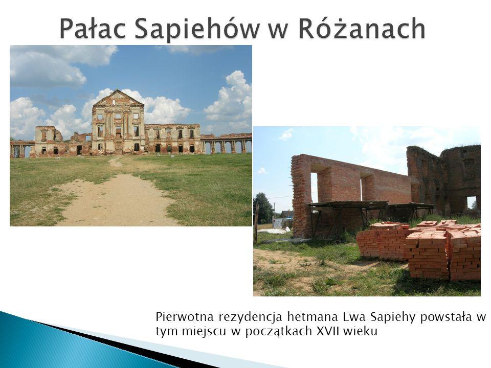 Pierwotna rezydencja hetmana Lwa Sapiehy powstała w tym miejscu w początkach XVII wieku