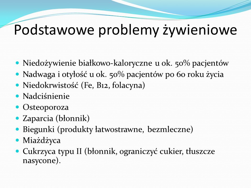 Podstawowe problemy żywieniowe Niedożywienie białkowo-kaloryczne u ok.