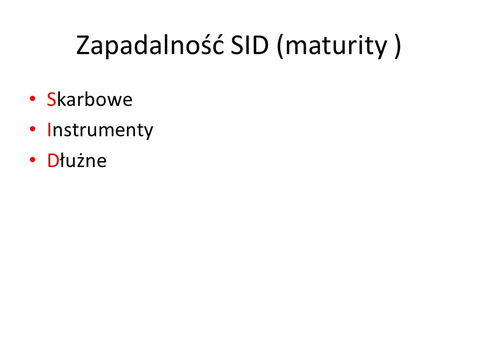 Zapadalność SID (maturity ) Skarbowe Instrumenty Dłużne