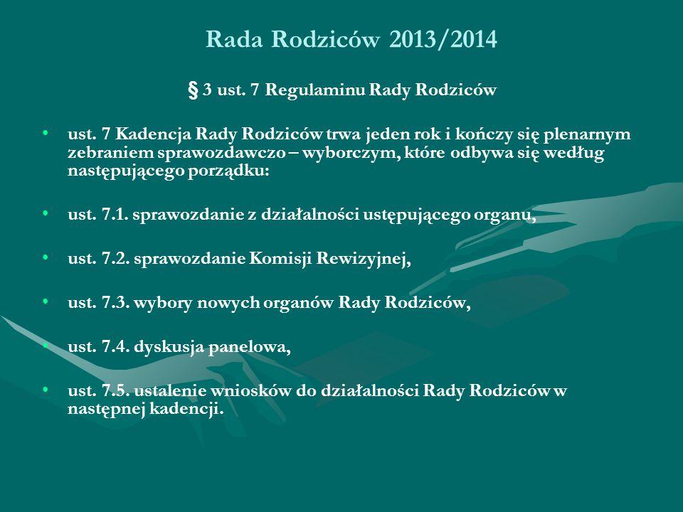 Rada Rodziców 2013/2014 § 3 ust. 7 Regulaminu Rady Rodziców ust.